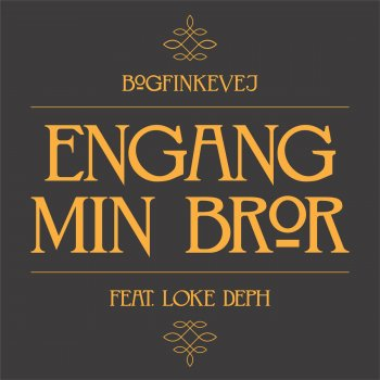 Testi Engang Min Bror (feat. Loke Deph)