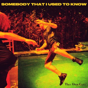 Testi Somebody That I Used to Know - Single
