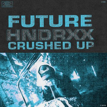 Crushed Up                                                     by Future – cover art