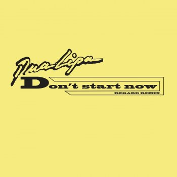 Testi Don't Start Now (Regard Remix) - Single