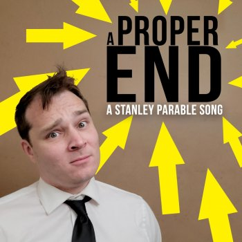 Testi A Proper End: A Stanley Parable Song (feat. The Stupendium) - Single