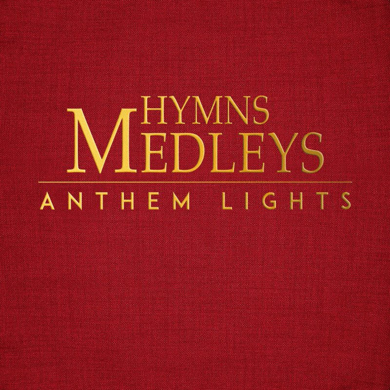 Anthem Lights Hymns Mash Up How Great Thou Art It Is Well