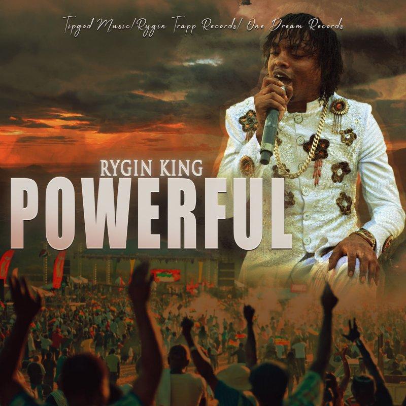 Rygin King Powerful Lyrics Musixmatch