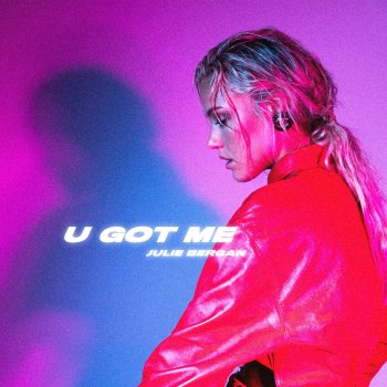 U Got Me Julie Bergan - lyrics