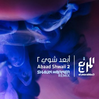 Testi Abaad Shwaii 2 (Shaun Warner Remix)