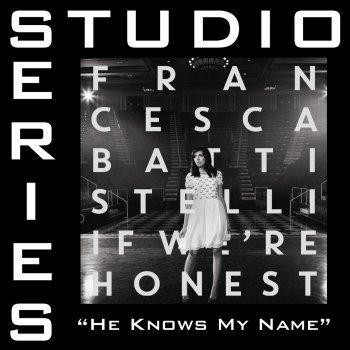 Testi He Knows My Name (Studio Series Performance Track) -