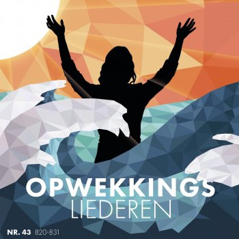 Opwekkingsliederen 43 (820-831) [Live at Opwekking Worship Weekend, 22-24 March 2019] - cover art