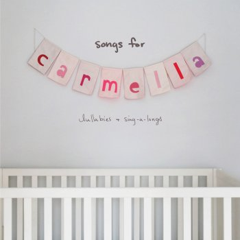 Testi songs for carmella: lullabies & sing-a-longs