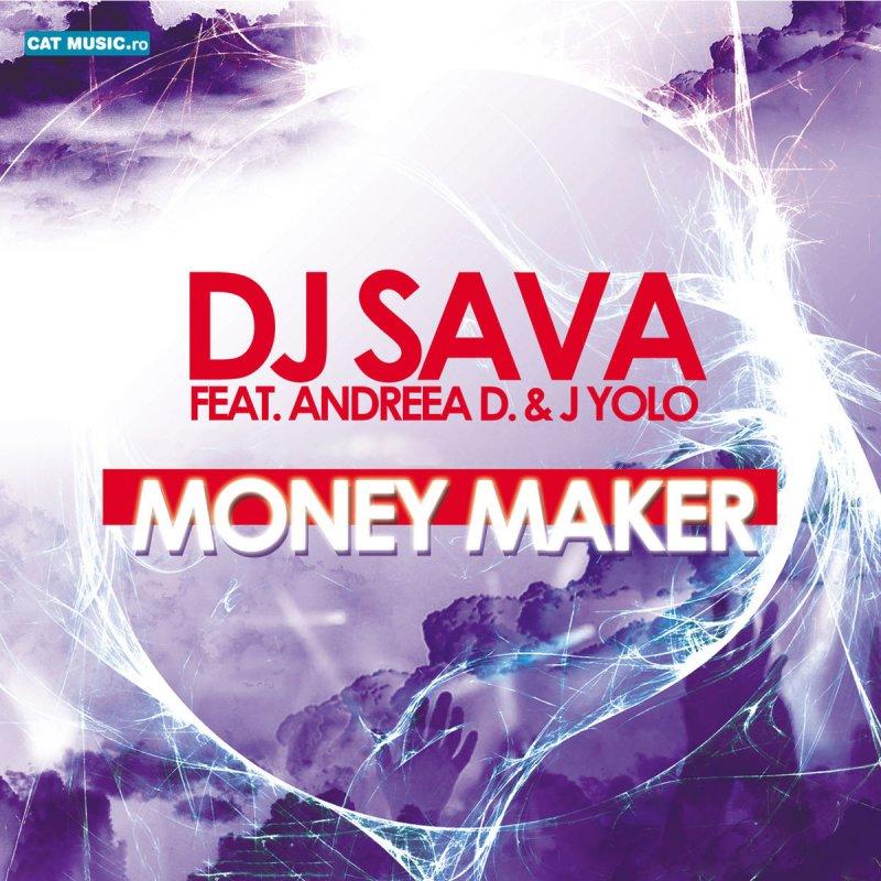 Lyric money maker lyrics : DJ Sava feat. Andreea D & J. Yolo - Money Maker Lyrics | Musixmatch