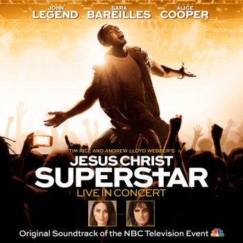 Everything's Alright (Reprise) by Sara Bareilles feat. John Legend & Original Television Cast of Jesus Christ Superstar Live in Concert - cover art