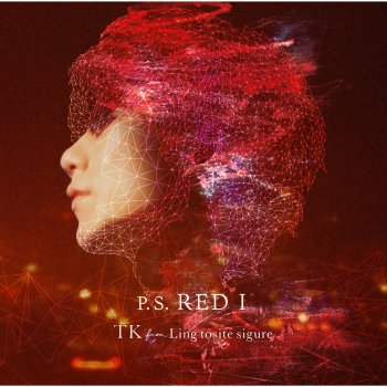 P.S. RED I TK from 凛として時雨 - lyrics