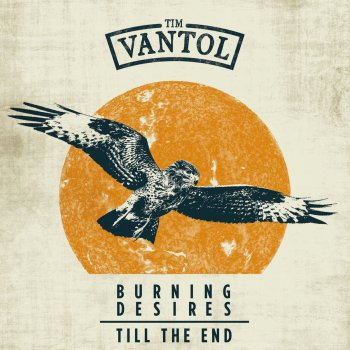 Burning Desires / Til the End by Tim Vantol album lyrics