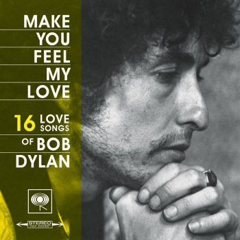Testi Make You Feel My Love: 16 Love Songs of Bob Dylan