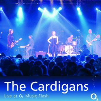 Testi The Cardigans - Live at O2 Music-Flash