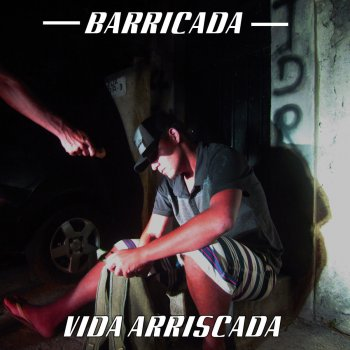 Vida Arriscada                                                     by Barricada – cover art