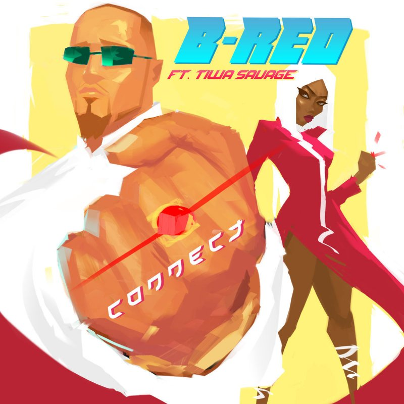 B-Red feat  Tiwa Savage - Connect Lyrics | Musixmatch