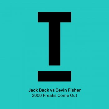 2000 Freaks Come Out by Jack Back feat. Cevin Fisher - cover art
