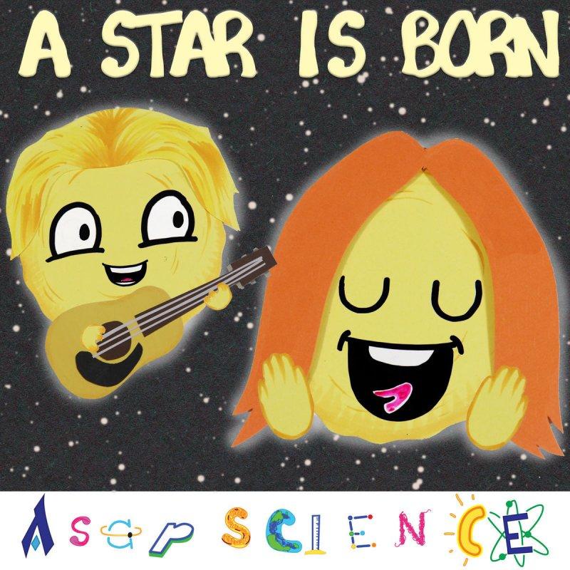 Asapscience A Star Is Born Literally Science Parody