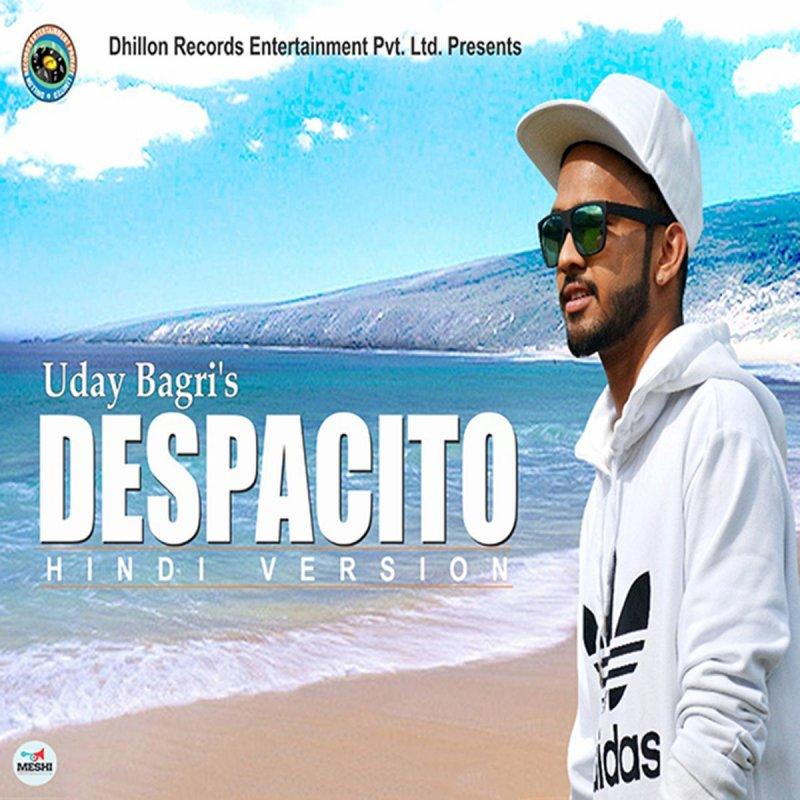Uday Bagri - Despacito (Hindi Version) Lyrics | Musixmatch