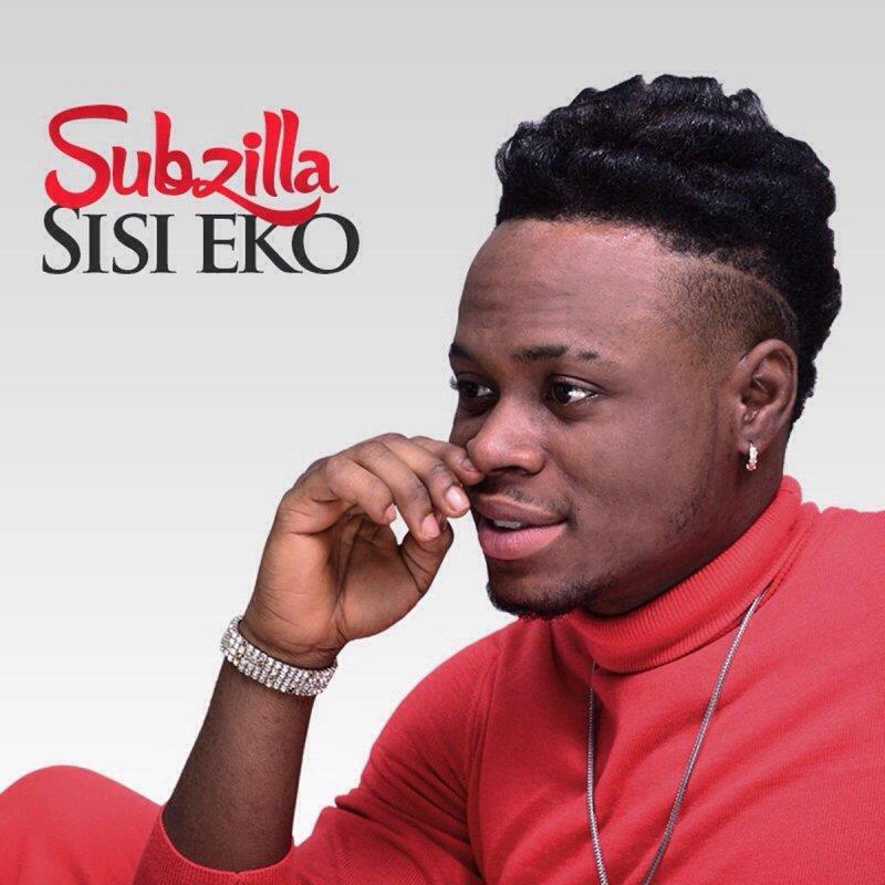 Subzilla - Sisi Eko Lyrics | Musixmatch