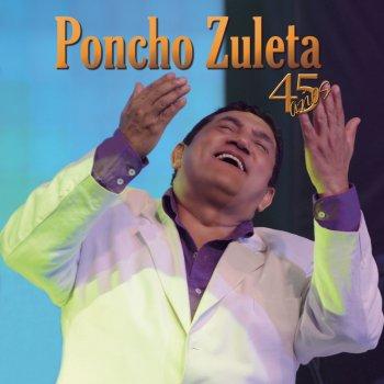 Testi Poncho Zuleta 45 Años
