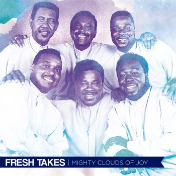 Fresh Takes The Mighty Clouds of Joy - lyrics