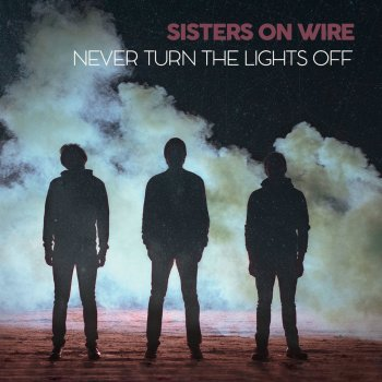 My Heart is Beating by Sisters On Wire album lyrics | Musixmatch