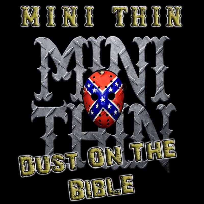 Lyric mini thin breaking down lyrics : Mini Thin - Dust on the Bible Lyrics   Musixmatch