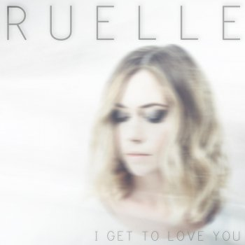 Image result for I Get to Love You - Ruelle