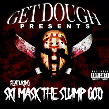 Testi Get Dough Presents Ski Mask the Slump God