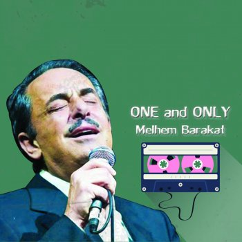 One and Only Melhem Barakat Melhem Barakat - lyrics