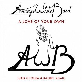 Testi A Love of Your Own (Juan Chousa & Kanike Remix)