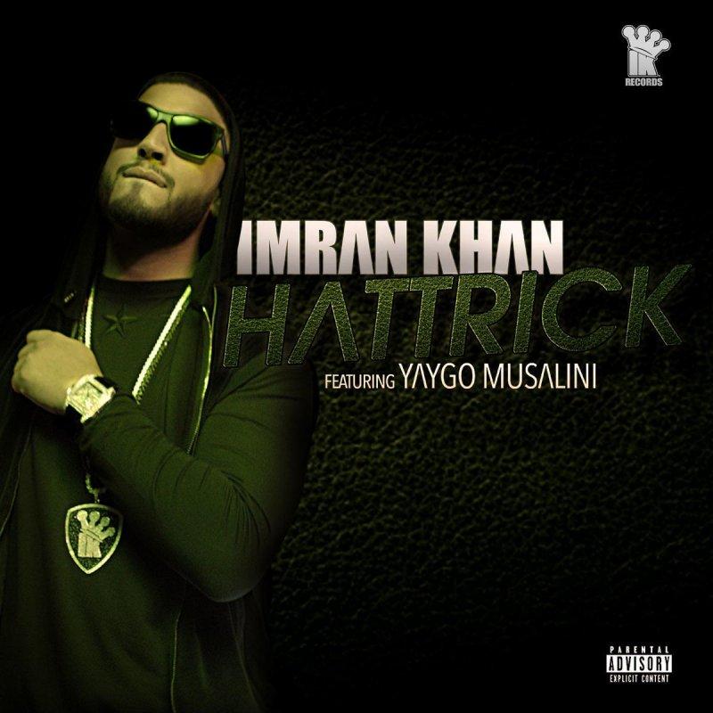 imran khan feat yaygo musalini hattrick lyrics musixmatch