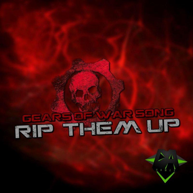 DAGames - Rip 'Em up (Gears of War Song) Lyrics | Musixmatch