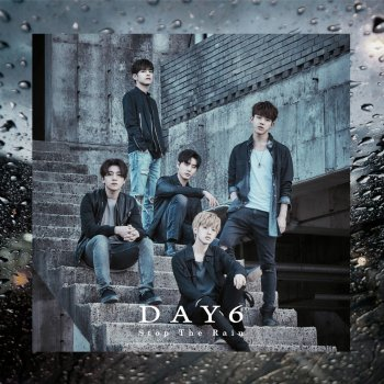 Stop the Rain DAY6 - lyrics