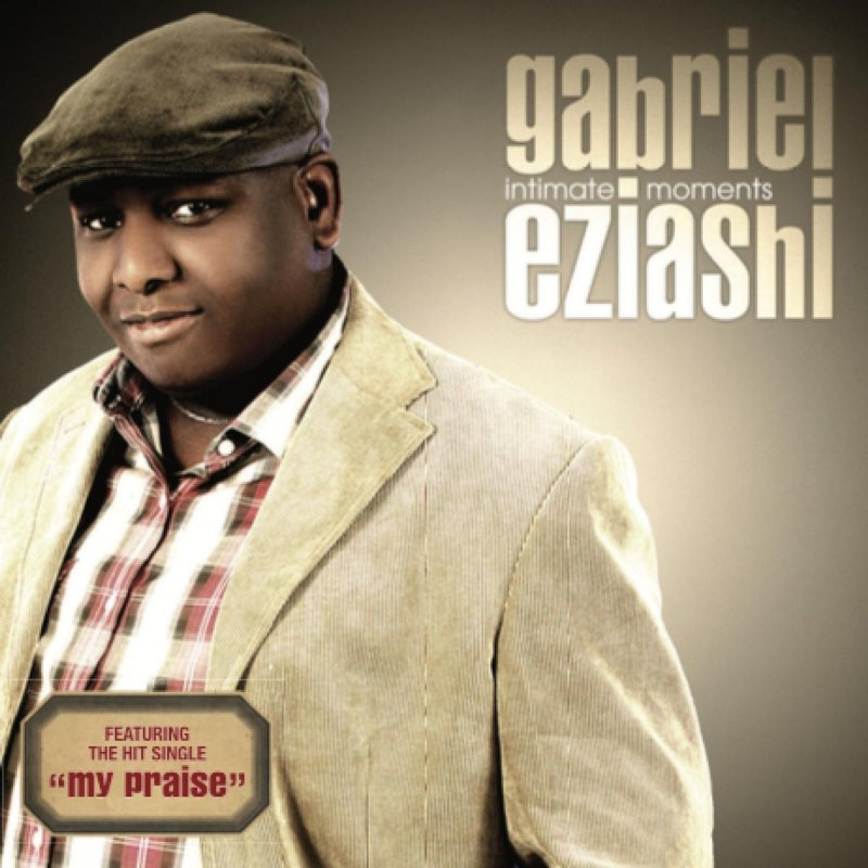 Gabriel Eziashi - My Praise Lyrics | Musixmatch