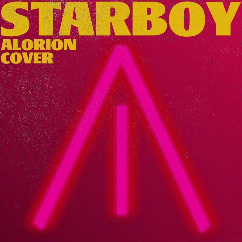 Lyric starboy lyrics : Alorion - Starboy Lyrics | Musixmatch
