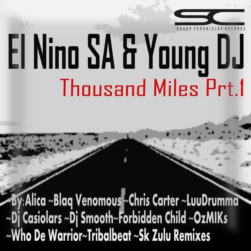 Young DJ, Sk Zulu & El Nino SA - Thousand Miles - Sk Zulu's