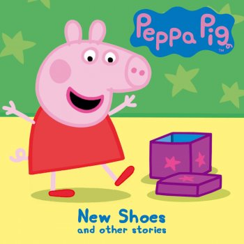 Peppa Pig New Shoes By Peppa Pig Album Lyrics Musixmatch Song
