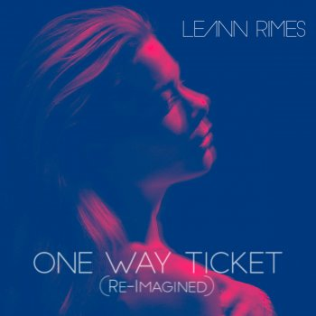 Testi One Way Ticket (Re-Imagined)