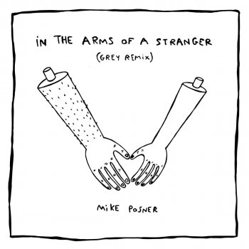 Testi In the Arms of a Stranger (Grey Remix)