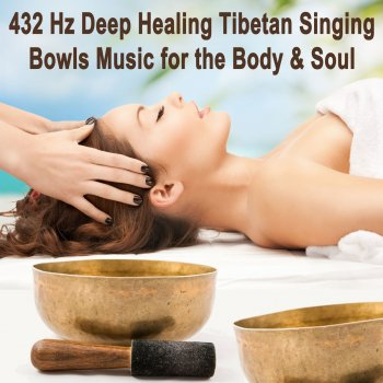 Testi 432 Hz Deep Healing Tibetan Singing Bowls Music for the Body & Soul - Spiritual Heal, Healing Music for Meditation, Stress Relief, Yoga & Spa