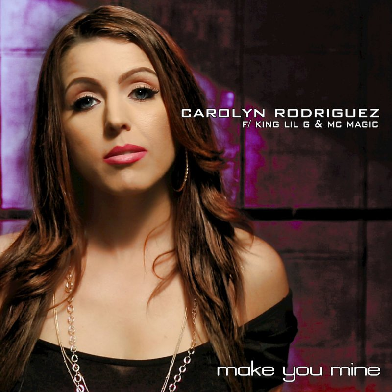 Lyric mc magic girl i love you lyrics : Carolyn Rodriguez feat. MC Magic, King Lil G - Make You Mine ...