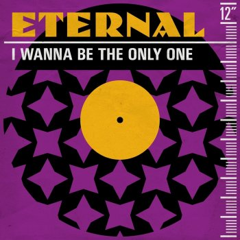 I Wanna Be the Only One by Eternal - cover art