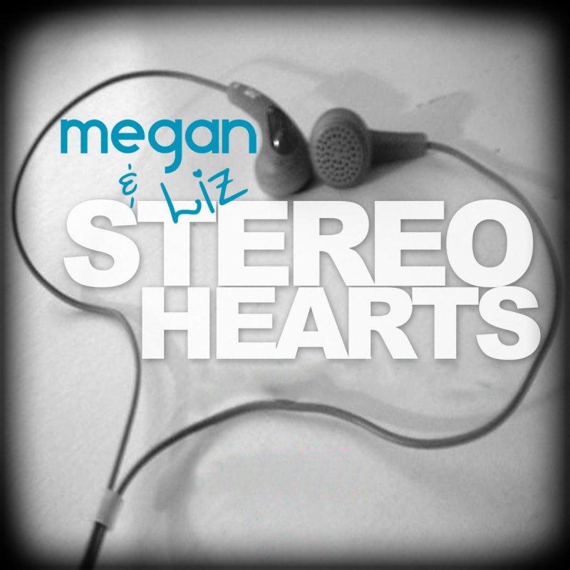 Megan & Liz - Stereo Hearts Lyrics | Musixmatch