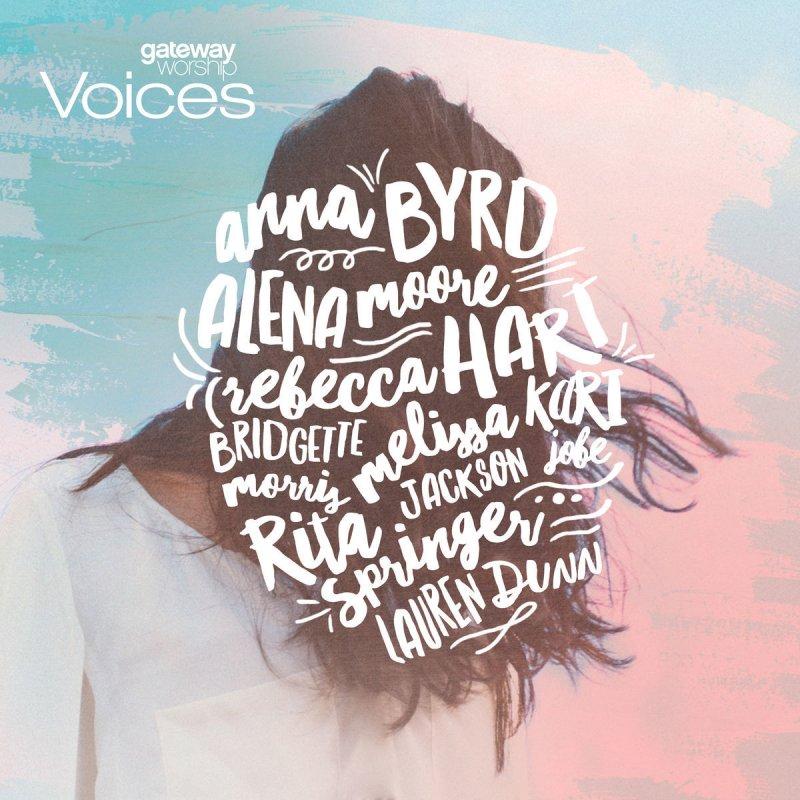 Gateway Worship Voices feat  Bridgette Morris - No Longer