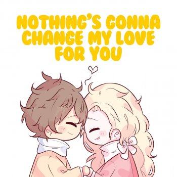 Testi Nothing's Gonna Change My Love for You