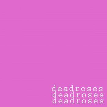 Testi Deadroses