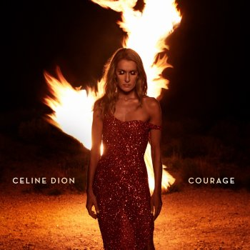 Courage - Single                                                     by Céline Dion – cover art