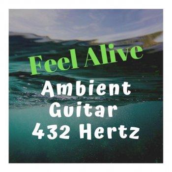 Testi Feel Alive Ambient Guitar 432 Hertz
